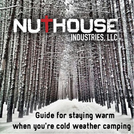 Cold Weather Camping Guide - NutHouse Industries